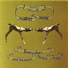 """Modest Mouse- """"Everywhere and His Nasty Parlour Tricks"""" (2001)"""