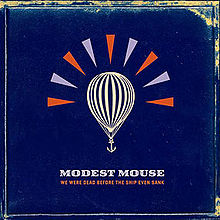 "Modest Mouse- ""We Were Dead Before the Ship Even Sank"""
