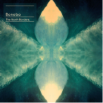Bonobo – The North Borders