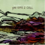 Brendan Canning – You Gots 2 Chill