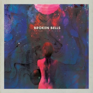 Broken Bells- After the Disco